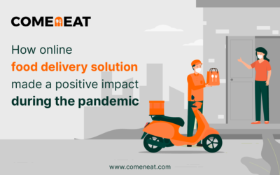 How Online Food Delivery Solution Made A Positive Impact During The Pandemic